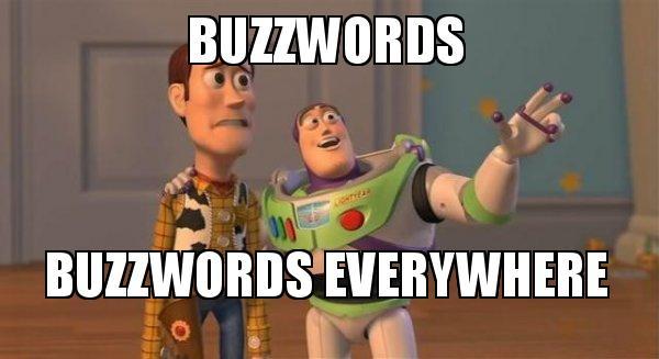 buzzwords-buzzwords-everywhere-5af7a9
